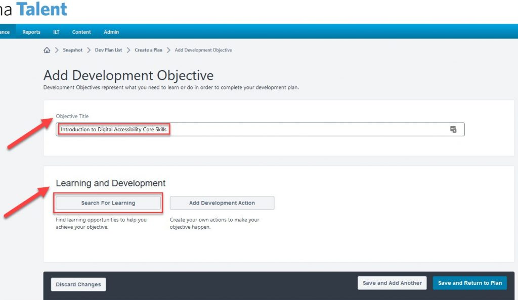 Step 5 screenshot is of the 'Add Development Objective section'. Red arrows indicate the input box for 'Objective Title' and Learning and Development section. The typed text in the input box, indicated by red square box outline, are the same as the suggested language in the bullet points below image. A red box square also outlines 'Search for Learning' grey button.